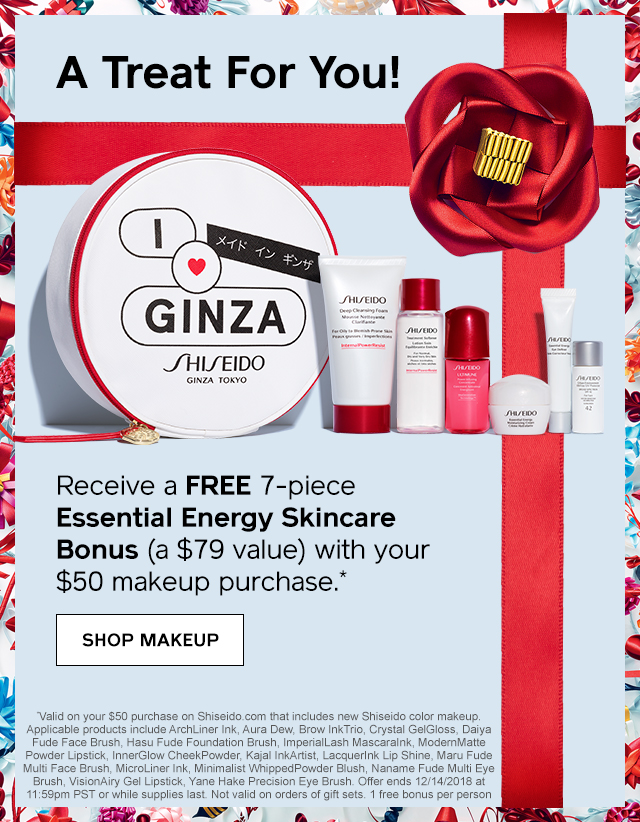 A Treat For You! Receive a FREE 7-piece Essential Energy Skincare Bonus (a $79 value) with your $50 makeup purchase.